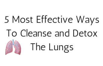 5 Most Effective Ways To Cleanse and Detox The Lungs