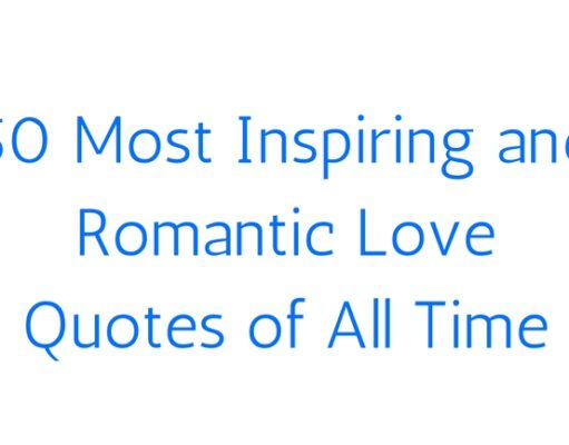 50 Most Inspiring and Romantic Love Quotes of All Time