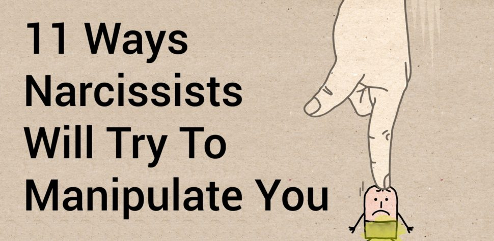 Ways Narcissists Will Try To Manipulate You